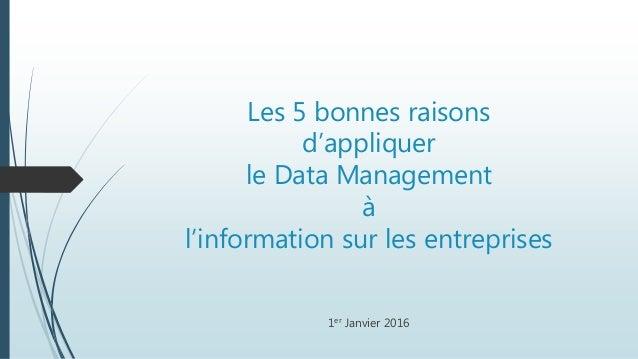 Les 5 bonnes raisons d'appliquer le Data Management à l'information sur les entreprises 1er Janvier 2016