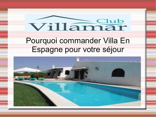 Pourquoi commander Villa En Espagne pour votre séjour