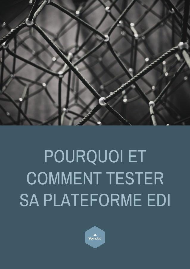 POURQUOI ET COMMENT TESTER SA PLATEFORME EDI