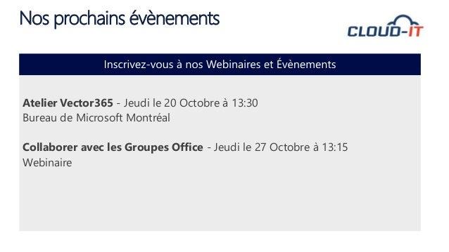 Notre Blog: www.cloudacademie.ca Notre Groupe LinkedIn: Office 365 Québec Notre Chaîne YouTube: CloudITCa Adoption : http:...