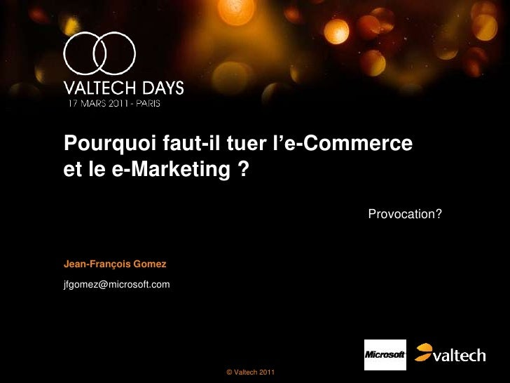 Pourquoi faut-il tuer l'e-Commerceet le e-Marketing ?                                         Provocation?Jean-François Go...