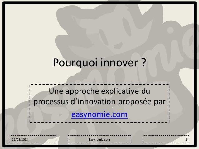 Pourquoi innover ?                 Une approche explicative du             processus d'innovation proposée par            ...