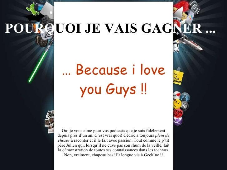 POURQ UOI JE VAIS GAG NER ... …  Because i love you Guys !! Oui je vous aime pour vos podcasts que je suis fidèlement depu...
