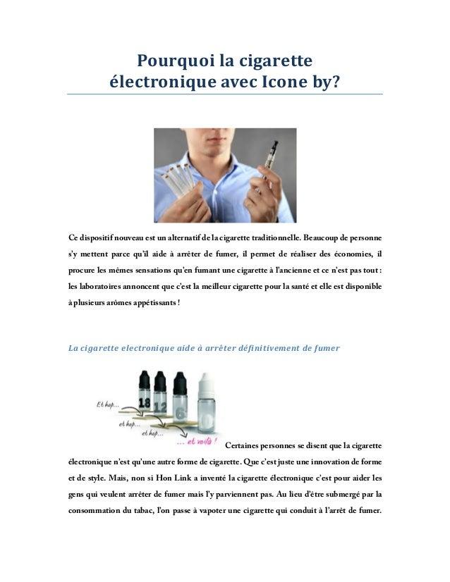 Pourquoilacigarette électroniqueavecIconeby?  Ce dispositif nouveau est un alternatif de la cigarette traditionnell...