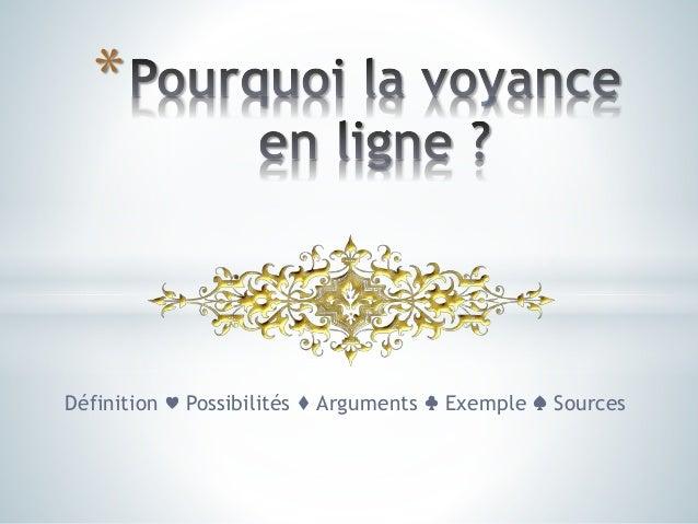 Définition ♥ Possibilités ♦ Arguments ♣ Exemple ♠ Sources *