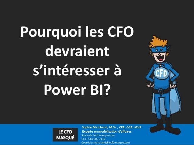 Sophie Marchand, M.Sc., CPA, CGA, MVP Experte en modélisation d'affaires Site web: lecfomasque.com Cell.: 514-605-7112 Cou...
