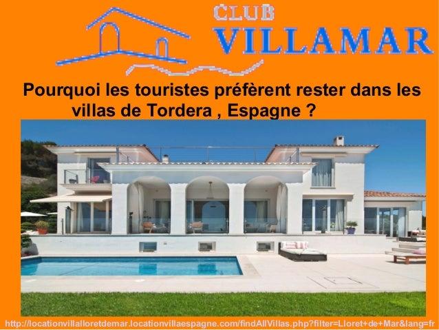 Pourquoi les touristes préfèrent rester dans les villas de Tordera , Espagne ? http://locationvillalloretdemar.locationvil...