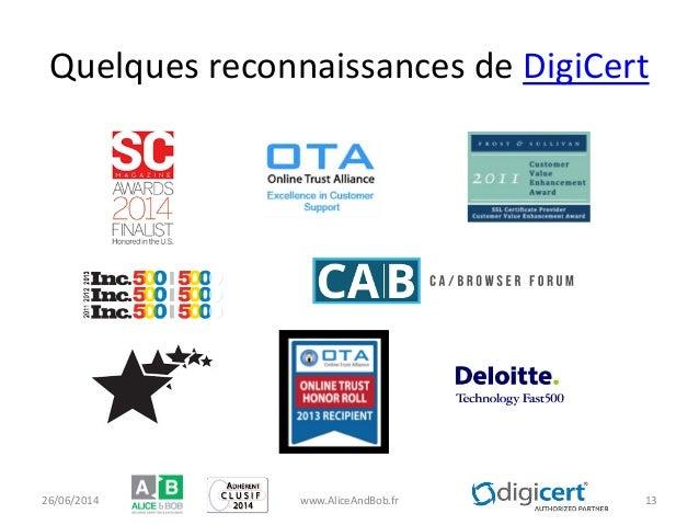 Quelques reconnaissances de DigiCert 26/06/2014 www.AliceAndBob.fr 13