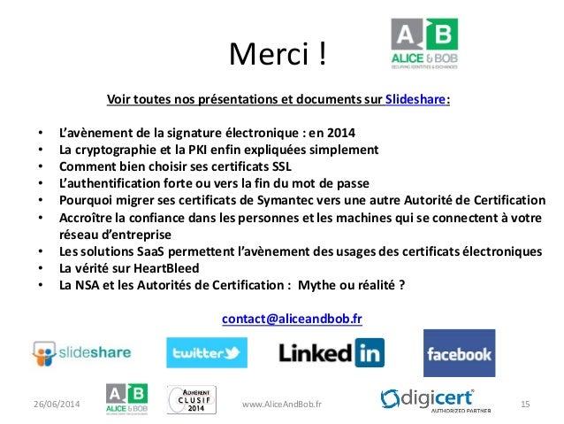 Merci ! Voir toutes nos présentations et documents sur Slideshare: • L'avènement de la signature électronique : en 2014 • ...