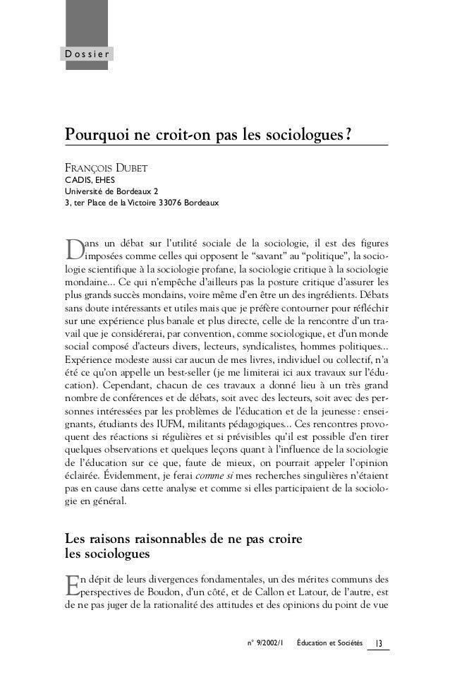 Pourquoi ne croit-on pas les sociologues? FRANÇOIS DUBET CADIS, EHES Université de Bordeaux 2 3, ter Place de la Victoire ...