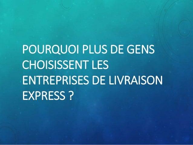 POURQUOI PLUS DE GENS CHOISISSENT LES ENTREPRISES DE LIVRAISON EXPRESS ?