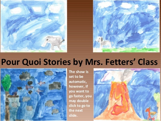 Pour Quoi Stories by Mrs. Fetters' ClassThe show isset to beautomatic,however, ifyou want togo faster, youmay doubleclick ...