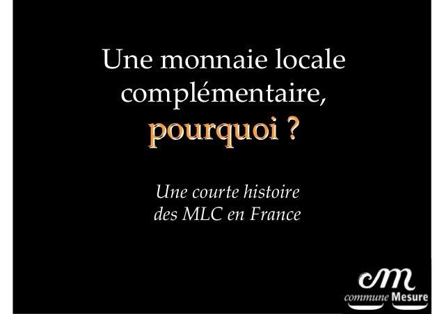 Une monnaie locale complémentaire,  pourquoi ? Une courte histoire des MLC en France