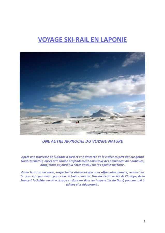 VOYAGE SKI-RAIL EN LAPONIE  UNE AUTRE APPROCHE DU VOYAGE NATURE  Après une traversée de l'Islande à pied et une descente d...