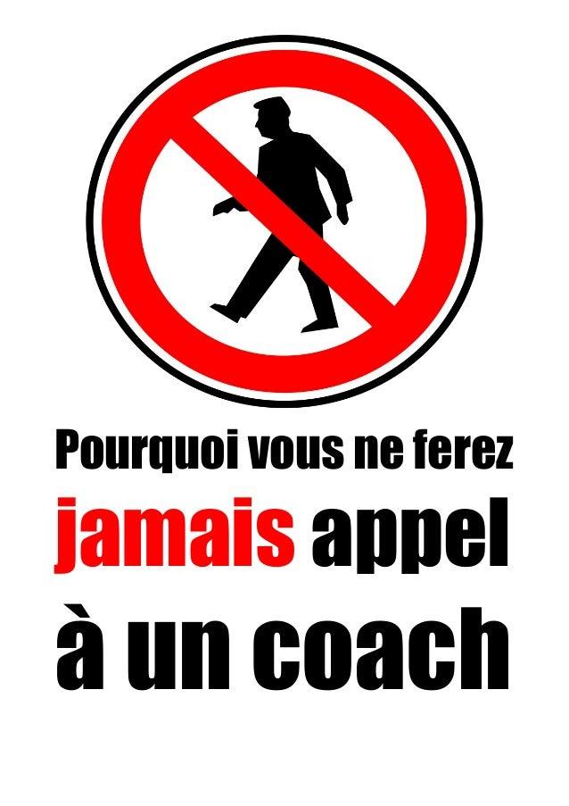 Pourquoi vous ne ferez jamais appel à un coach