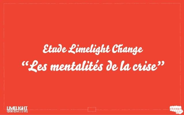 """Etude Limelight Change""""Les mentalités de la crise"""""""