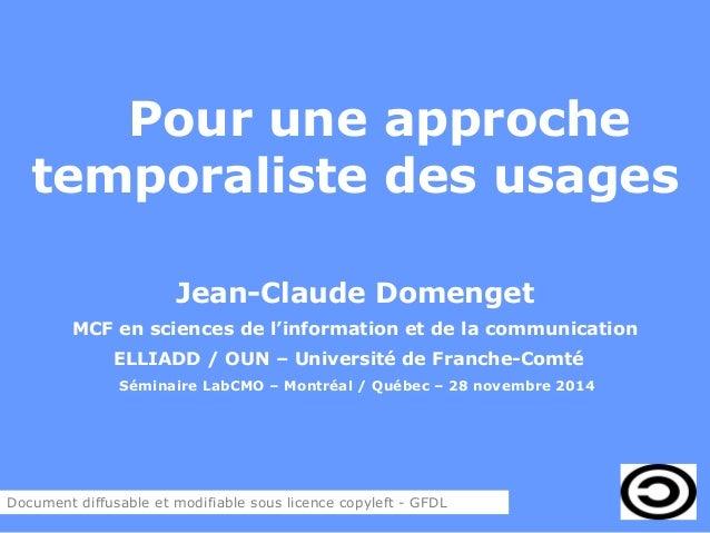 Pour une approche  temporaliste des usages  Jean-Claude Domenget  MCF en sciences de l'information et de la communication ...