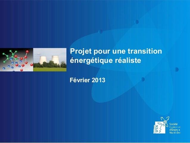 Projet pour une transitionénergétique réalisteFévrier 2013