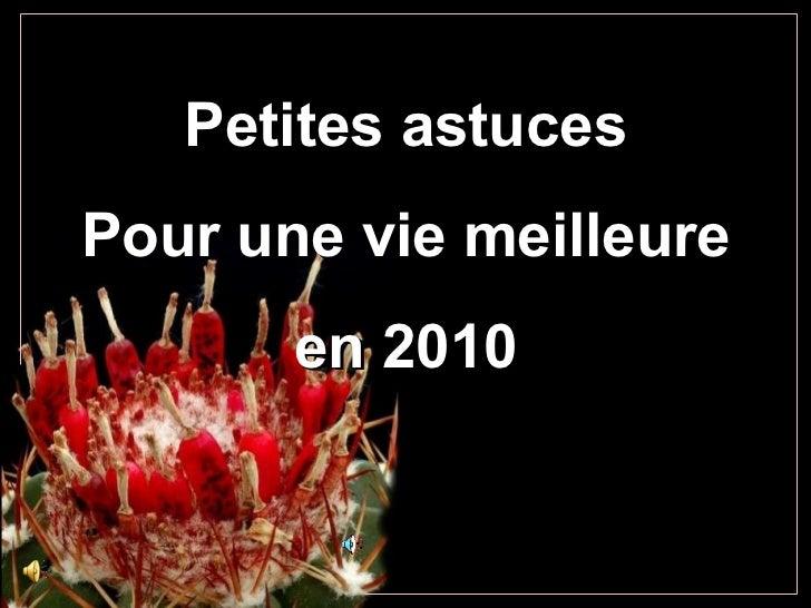 Petites astuces Pour une vie meilleure en 2010