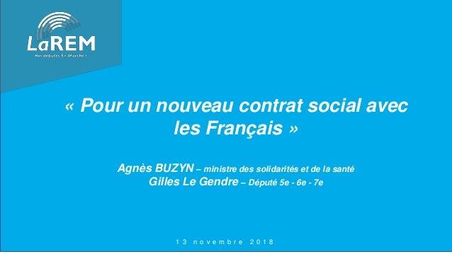 « Pour un nouveau contrat social avec les Français » Agnès BUZYN – ministre des solidarités et de la santé Gilles Le Gendr...