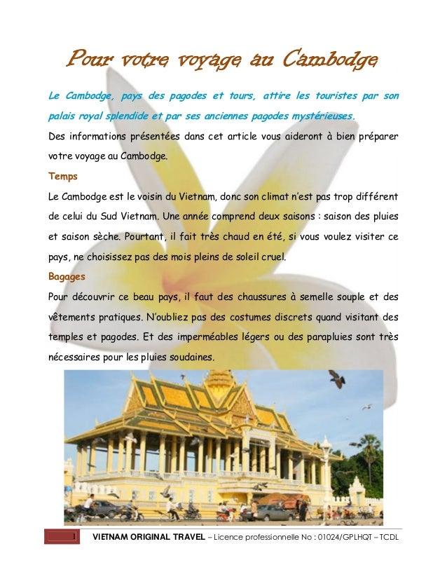Pour votre voyage au Cambodge Le Cambodge, pays des pagodes et tours, attire les touristes par son palais royal splendide ...