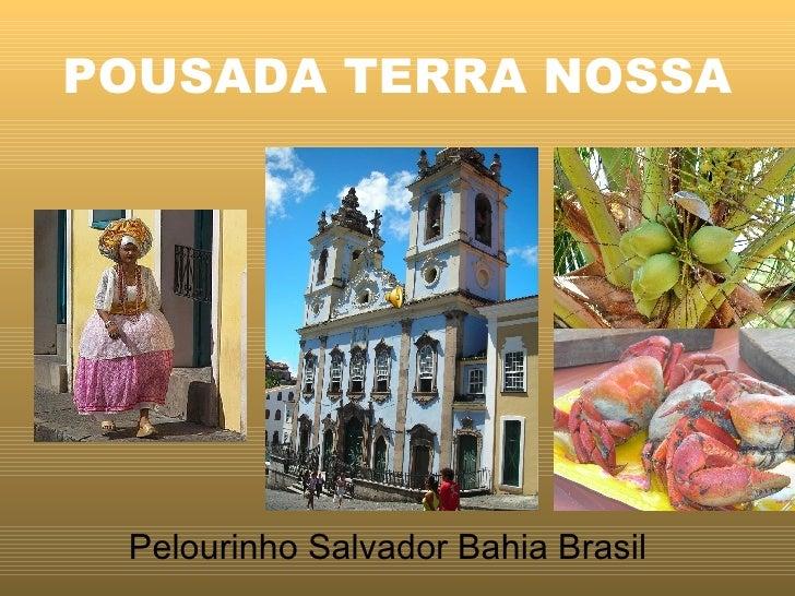 POUSADA TERRA NOSSA Pelourinho Salvador Bahia Brasil