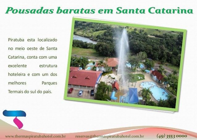 Piratuba esta localizado no meio oeste de Santa Catarina, conta com uma excelente estrutura hoteleira e com um dos melhore...