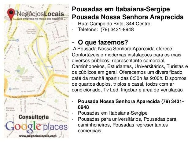Pousadas em Itabaiana-Sergipe Pousada Nossa Senhora Araprecida - Rua: Campo do Brito, 344 Centro - Telefone: (79) 3431-894...