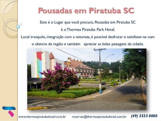 Pousadas em Piratuba SC Este é o Lugar que você procura, Pousadas em Piratuba SC é o Thermas Piratuba Park Hotel. Local tr...