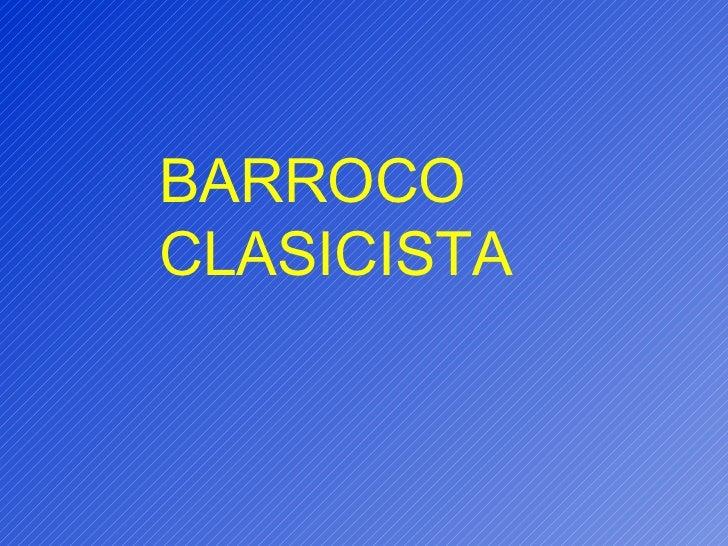BARROCO CLASICISTA