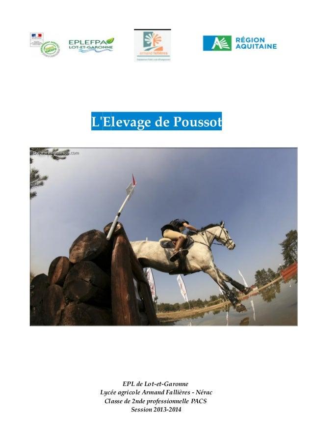 L'Elevage de Poussot  EPL de Lot-et-Garonne Lycée agricole Armand Fallières - Nérac Classe de 2nde professionnelle PACS Se...
