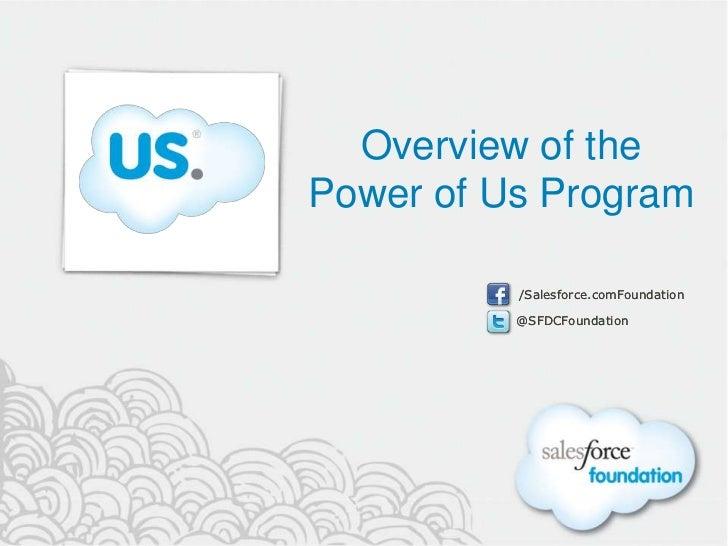 Overview of thePower of Us Program          /Salesforce.comFoundation          @SFDCFoundation