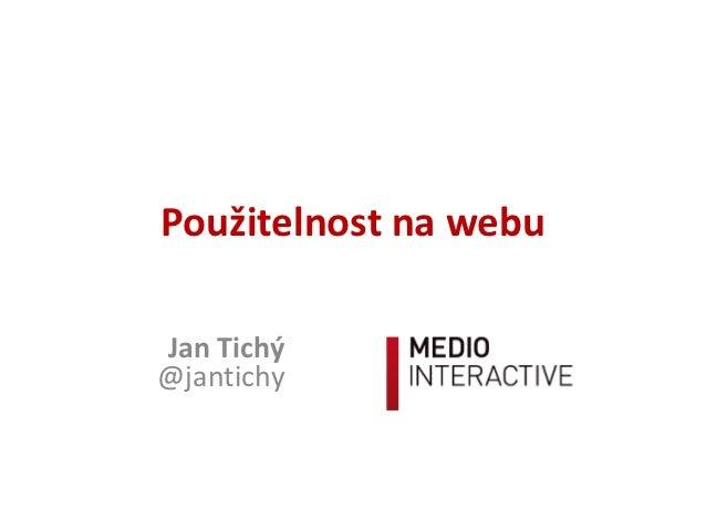 Použitelnost na webuJan Tichý@jantichy