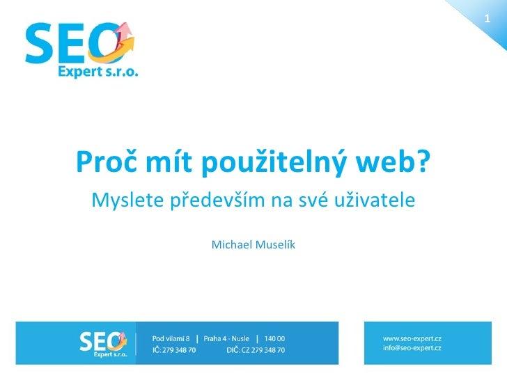 Proč mít použitelný web? Myslete především na své uživatele Michael Muselík