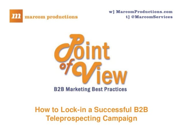 How to Lock-in a Successful B2BTeleprospecting Campaign