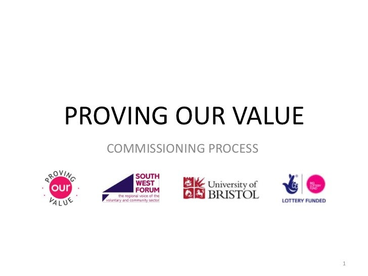 PROVING OUR VALUE<br />COMMISSIONING PROCESS<br />1<br />