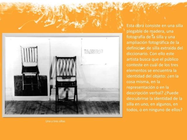 """Una y tres lámparasDice Kosuth que """"una obra dearte es una tautología por seruna presentación de lasintenciones del artist..."""