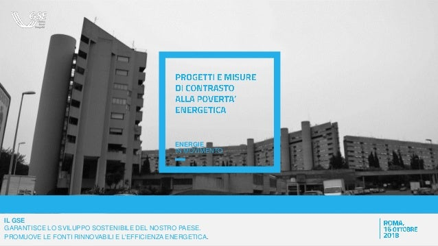 LAURENTINO 38 AGENDA building REvolve against fuel poverty ENERGIE IN MOVIMENTO IL GSE GARANTISCE LO SVILUPPO SOSTENIBILE ...