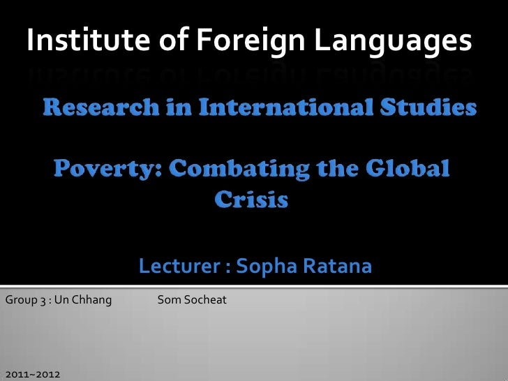 Institute of Foreign Languages                      Lecturer : Sopha RatanaGroup 3 : Un Chhang    Som Socheat2011~2012
