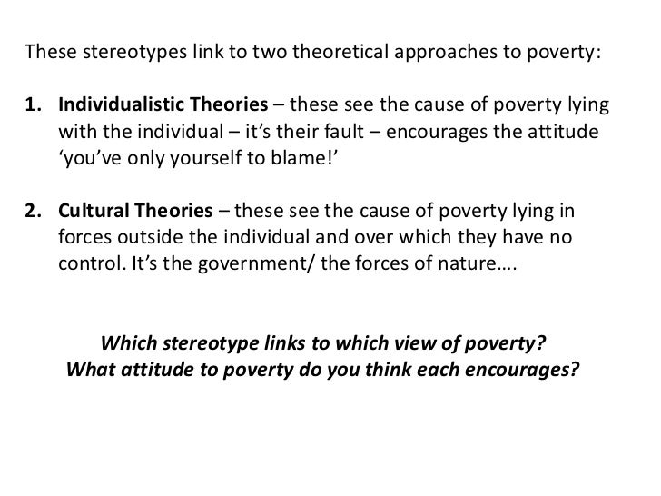 theories on the economics of poverty Theory, measurement and determinants, with case studies from thailand and   empirical results to analyze the determinants of the vulnerability to poverty in.