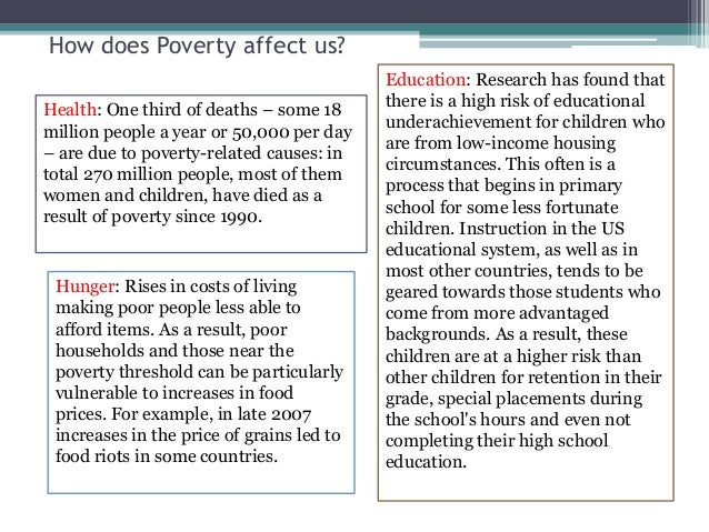 how does poverty affect education essay Poverty impact childrens health usa health and social care essay the nation's economic crisis has deeply affected the lives of millions of americans.