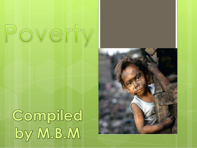 Poverty Thestate of being inferior in Quality or insufficient in amount