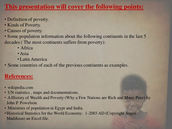a history of poverty The causes of poverty are incredibly diverse and crucial to understand the core of the problem: from agriculture to corruption, conflicts & demography.
