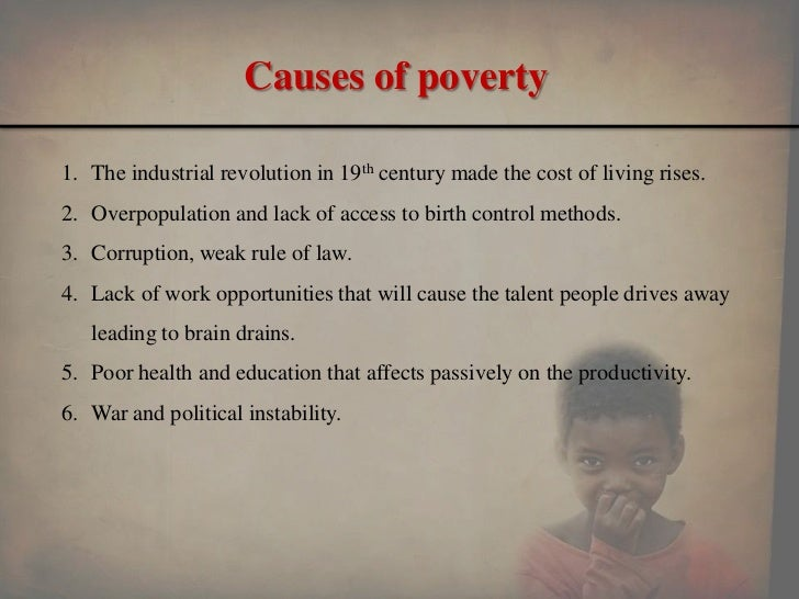 a history of poverty In the popular mind, africa exemplifies poverty media coverage focuses on  destitution recent focus on a growing elite serves to emphasise the abject  condition.