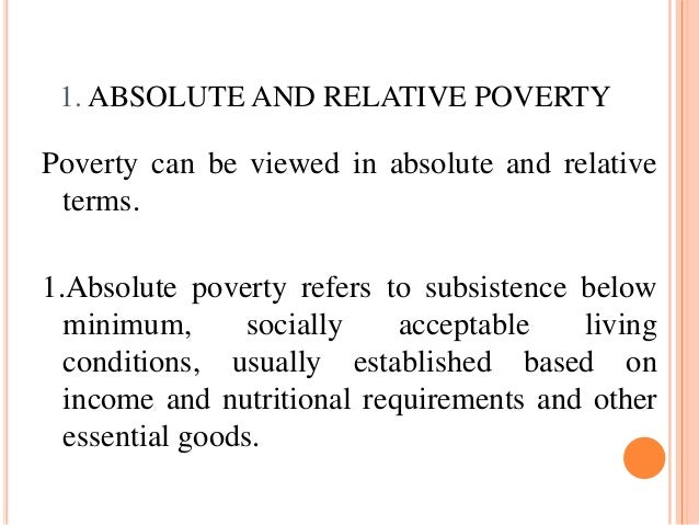 absolute and relative poverty This seeming paradox - rising absolute poverty but falling relative poverty - is  caused by indonesia's growing population the indonesian.