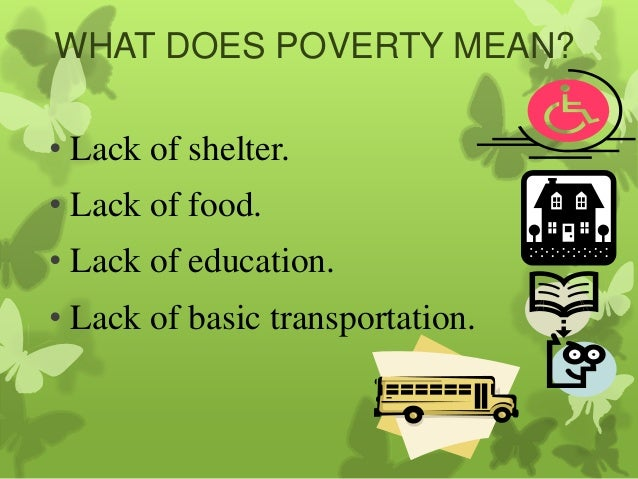the major caused of poverty in the world Consider, for example, poverty, which is arguably the most far-reaching, long-standing cause of chronic suffering there is the magnitude of poverty is especially ironic in a country like the united states whose enormous wealth dwarfs that of entire continents.