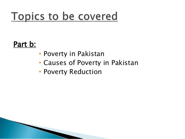 poverty reduction in pakistan Pakistan has made substantial progress in reducing poverty giving it the second lowest headcount poverty rate in south asia [12] aiddata cites the world bank and states that overall pakistan has done well in converting economic growth into poverty reduction.