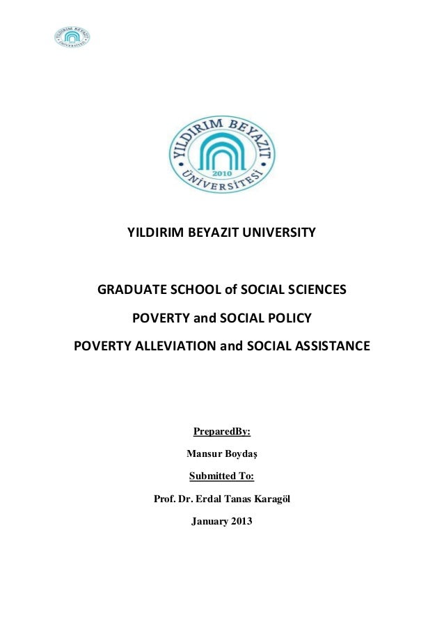YILDIRIM BEYAZIT UNIVERSITY  GRADUATE SCHOOL of SOCIAL SCIENCES POVERTY and SOCIAL POLICY POVERTY ALLEVIATION and SOCIAL A...