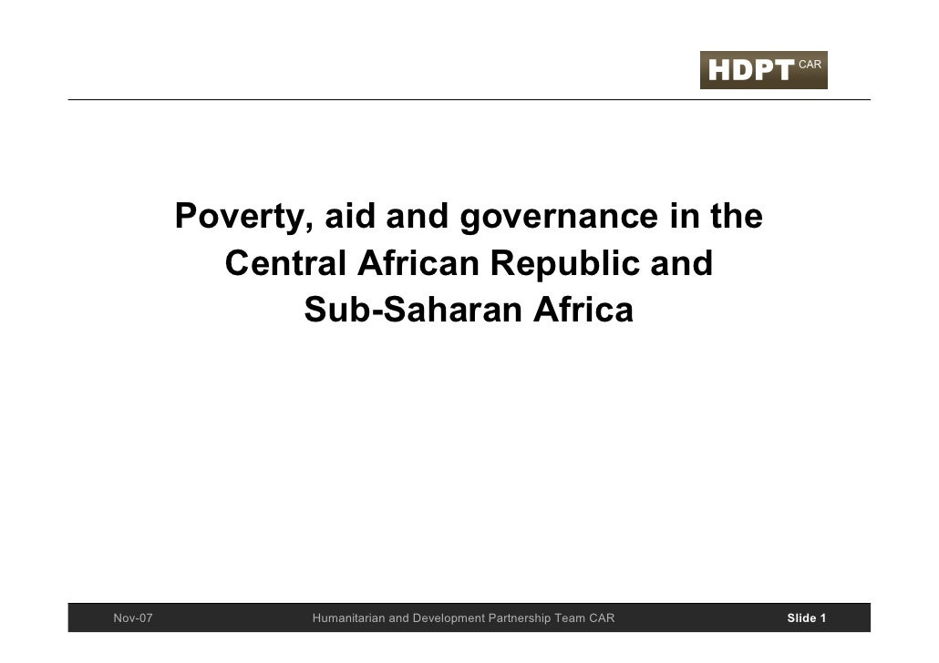 Poverty, aid and governance in the            Central African Republic and                 Sub-Saharan Africa             ...