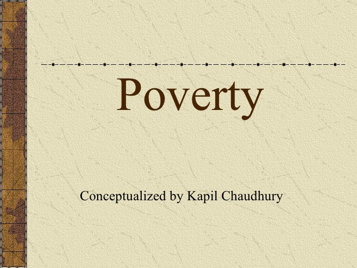 Poverty Conceptualized by Kapil Chaudhury